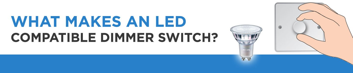 LED Compatible dimmer switch banner